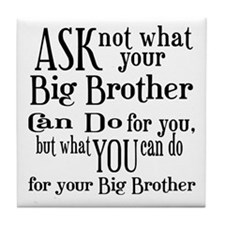 Ask Not Big Brother Tile Coaster