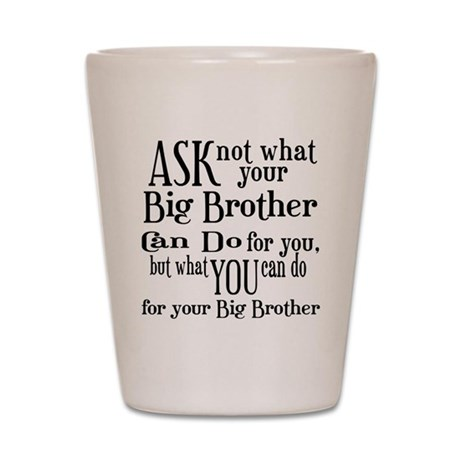 Ask Not Big Brother Shot Glass