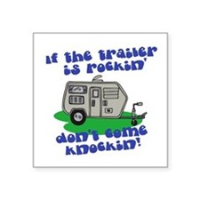 "trailer is rockin.png Square Sticker 3"" x 3"""