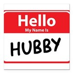 hubby.png Square Car Magnet 3
