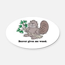 beaver gives me wood.psd Oval Car Magnet