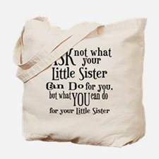 Ask Not Little Sister Tote Bag