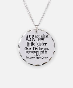 Ask Not Little Sister Necklace
