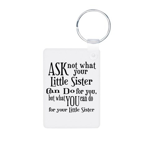 Ask Not Little Sister Aluminum Photo Keychain