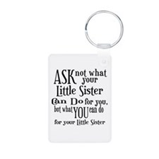 Ask Not Little Sister Keychains
