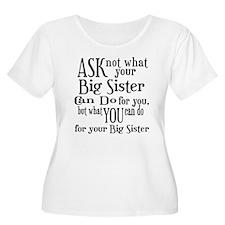 Ask Not Big Sister T-Shirt