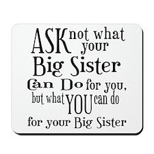 Ask Not Big Sister Mousepad