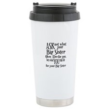 Ask Not Big Sister Travel Mug