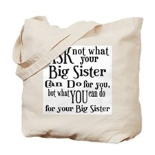 Ask Not Big Sister Tote Bag