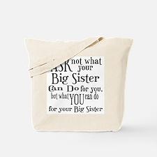 Ask Not Big Sister Tote Bag