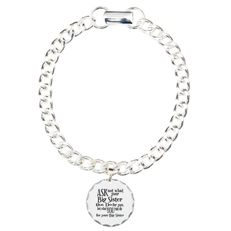 Ask Not Big Sister Charm Bracelet, One Charm