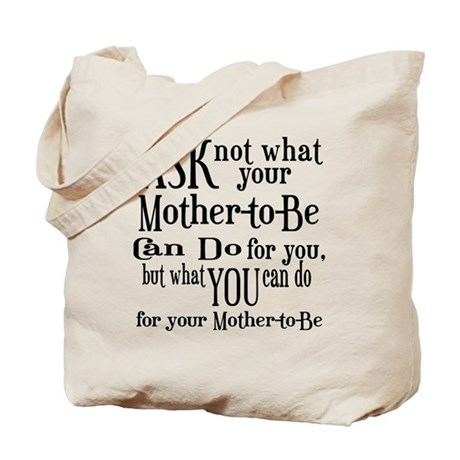 Ask Not Mother-To-Be Tote Bag