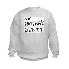 "Black ""My Brother Did It"" Sweatshirt"