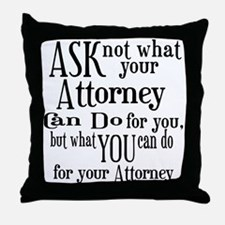 Ask Not Attorney Throw Pillow