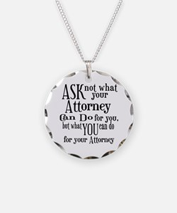Ask Not Attorney Necklace