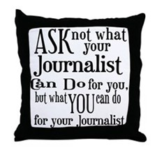 Ask Not Journalist Throw Pillow