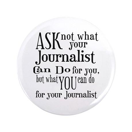 "Ask Not Journalist 3.5"" Button"
