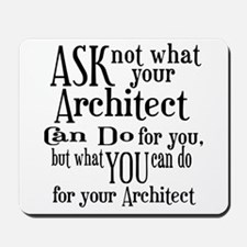 Ask Not Architect Mousepad