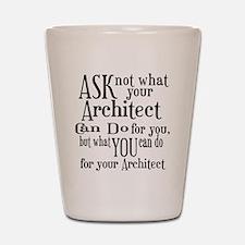 Ask Not Architect Shot Glass