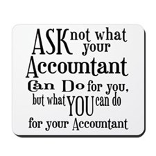 Ask Not Accountant Mousepad