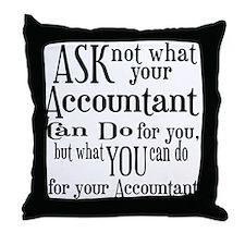 Ask Not Accountant Throw Pillow