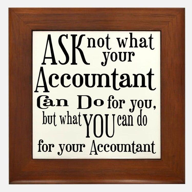 Ask Not Accountant Framed Tile