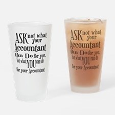 Ask Not Accountant Drinking Glass