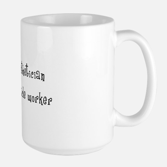 I'm An Aesthetician Not A Miracle Worker Large Mug