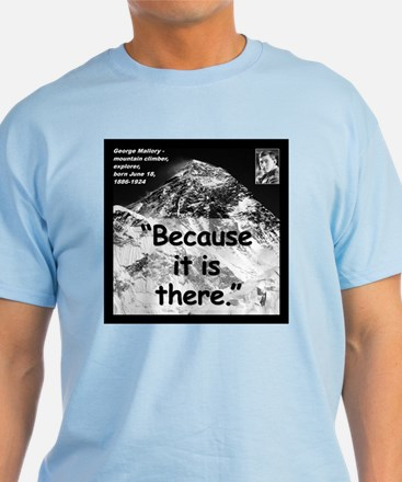 Mallory Because Quote 2 T-Shirt