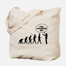 Stop Following Me! Tote Bag
