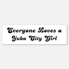 Yuba City girl Bumper Bumper Bumper Sticker