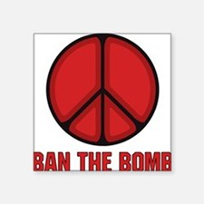 "BanThe Bomb.png Square Sticker 3"" x 3"""