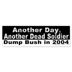 Another Day, Another Dead Bumper Bumper Sticker