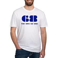 68 YOU OWE ME ONE Shirt