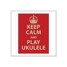 "Keep Calm and Play Ukulele Square Sticker 3"" x 3"""