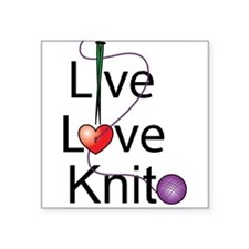 "live_love_knit.png Square Sticker 3"" x 3"""