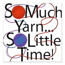 "So Much yarn Square Car Magnet 3"" x 3"""