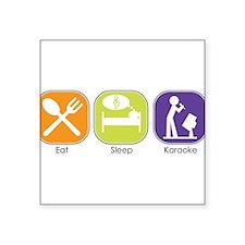 "eat_sleep_karaoke.jpg Square Sticker 3"" x 3"""