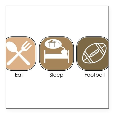 "eat_sleep_football_thm.png Square Car Magnet 3"" x"