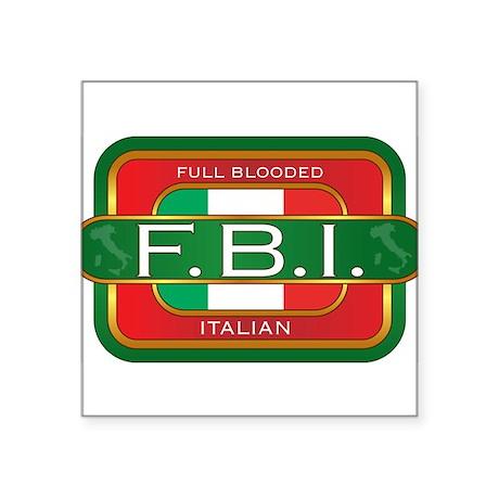 """f_b_italian.jpg Square Sticker 3"""" x 3"""""""