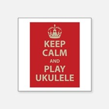 "Keep Calm and Play Ukulele Square Sticker 3"" x 3"""