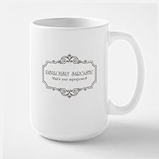 Fabulously Sarcastic Large Mug