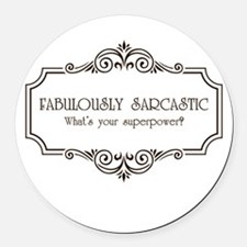 Fabulously Sarcastic Round Car Magnet
