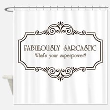 Fabulously Sarcastic Shower Curtain
