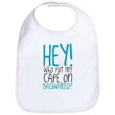 Hey! Who Put My Cape On Backwards? Bib