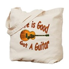 Life Is Good Got A Guitar Tote Bag