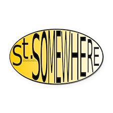 St. Somewhere Oval Car Magnet