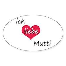 Ich liebe Mutti German I love Mommy Decal