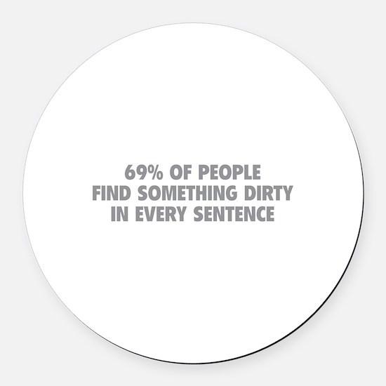 Dirty Sentence Round Car Magnet