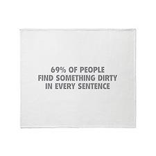Dirty Sentence Throw Blanket